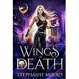 Wings of Death: An Urban Fantasy Romance (The Last Phoenix Book 2)