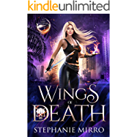 Wings of Death: An Urban Fantasy Adventure (The Last Phoenix Book 2)