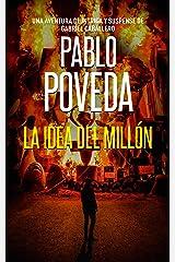 La Idea del Millón: Una aventura de intriga y suspense de Gabriel Caballero (Series detective privado crimen y misterio nº 7) (Spanish Edition) Kindle Edition