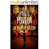 La Idea del Millón: Una aventura de intriga y suspense de Gabriel Caballero (Series detective privado crimen y misterio nº 8)