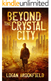 Beyond the Crystal City (Dust Storm Book 1)