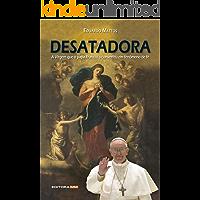 DESATADORA: A Virgem que o papa Francisco converteu em fenômeno de fé