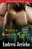 For the First Time (Siren Publishing Classic ManLove)