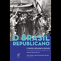 O Brasil Republicano: O tempo do liberalismo oligárquico - vol. 1: Da Proclamação da República à Revolução de 1930