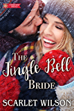 The Jingle Bell Bride (Christmas Brides Book 2)