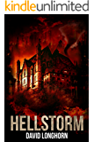 Hellstorm: Paranormal & Supernatural Horror Story with Scary Ghosts (Curse of Weyrmouth Series Book 3)