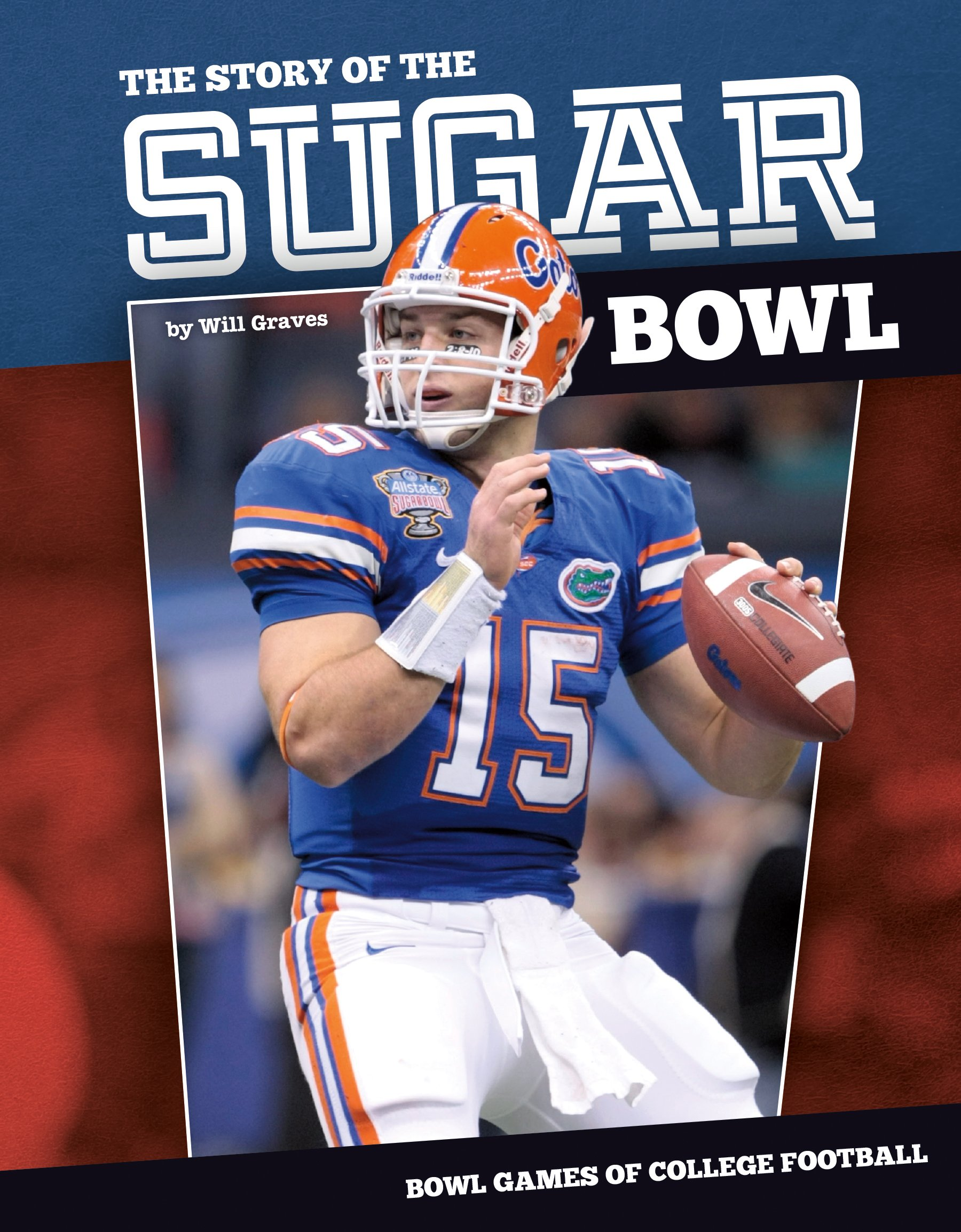 Story of the Sugar Bowl (Bowl Games of College Football)