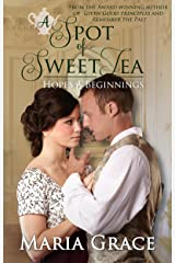 A Spot of Sweet Tea: Hopes and Beginnings Short Story Collection (Sweet Tea Stories Book 1) Kindle Edition