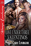 Love Under Three Valentinos [The Lusty, Texas Collection] (Siren Publishing Menage Everlasting) (The Lusty, Texas Series Book 27)