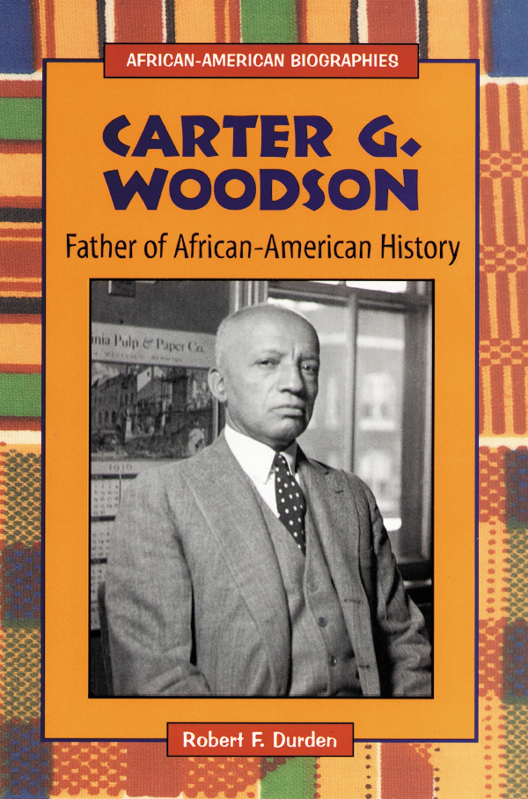 Carter G Woodson Father Of African American History African