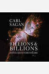 Billions & Billions: Thoughts on Life and Death at the Brink of the Millennium Audible Audiobook