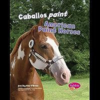 Caballos paint/American Paint Horses (Cabollos/Horses) (Spanish Edition)