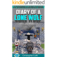 Diary Of A Lone Wolf: Loba's Adventure - Vol.3 (unofficial minecraft book) (Lone Wolf Series)