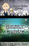 Ghostly Camping (A Harper Harlow Mystery Book 16)