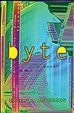 Byte: a novel