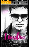 Catching London: A Rock Star Romance (Heartless Few Book 1)
