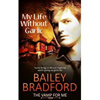 My Life Without Garlic (The Vamp for Me Book 1)