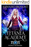 Faerie Misborn (Titania Academy Book 1)