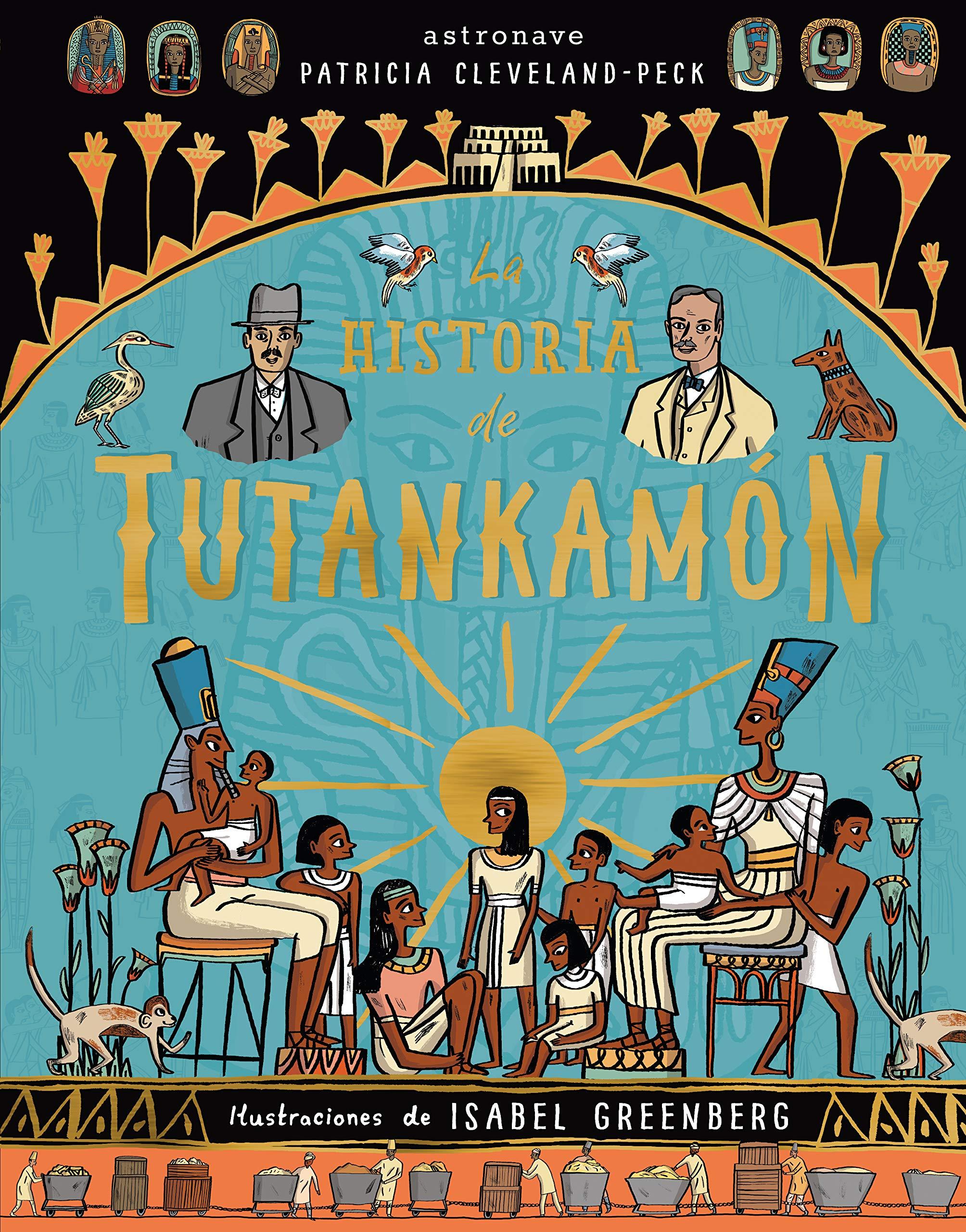 LA HISTORIA DE TUTANKHAMON: Amazon.es: Patricia Cleveland-Peck, Isabel Greenberg, Astronave: Libros