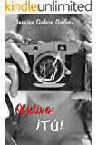 Objetivo: tú (Spanish Edition)