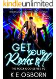 Get Your Rocks Off (The Rock God Series Book 2)