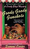 Goody Goody Gunshots: A Candy Shop Mystery