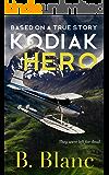 Kodiak Hero: A True Story of Survival (English Edition)