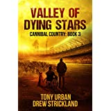 Valley of Dying Stars: A Post Apocalyptic Thriller (Cannibal Country Book 3)