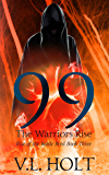 99: The Warriors Rise (Rise of the Battle Bred Book 3)