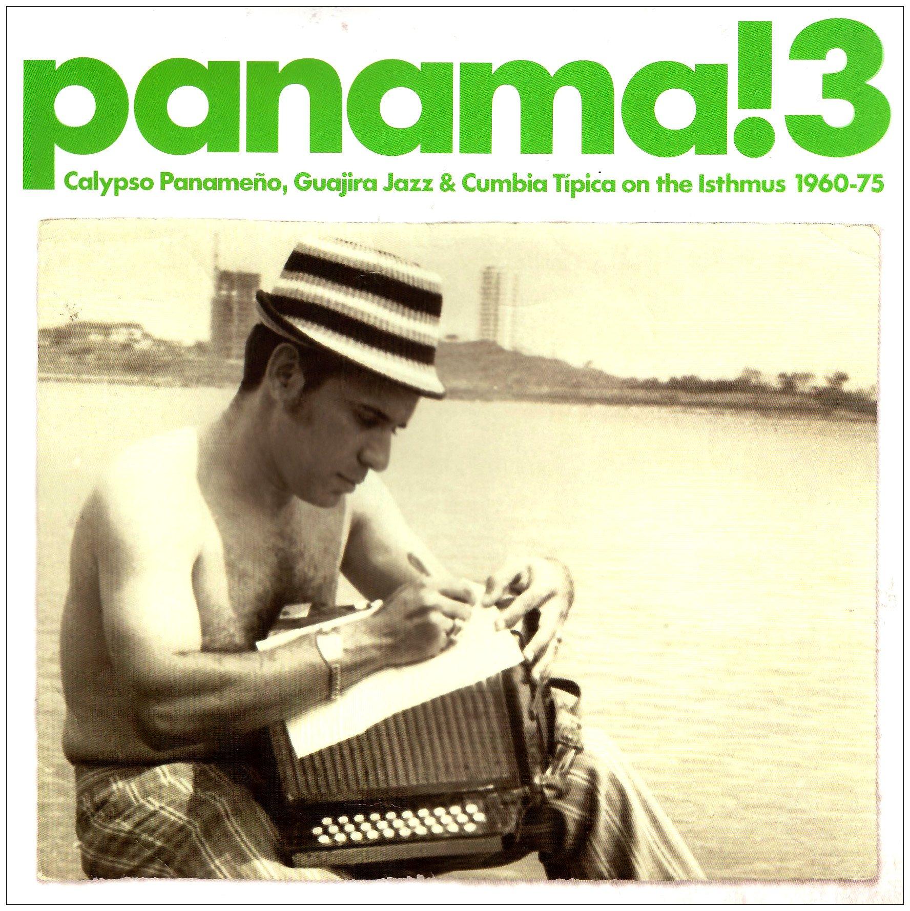 Panama! 3: Calypso Panameno, Guajira Jazz and Cumbia Tipica on Theisthmus 1960-1975 [Vinyl] by SOUNDWAY RECORDS