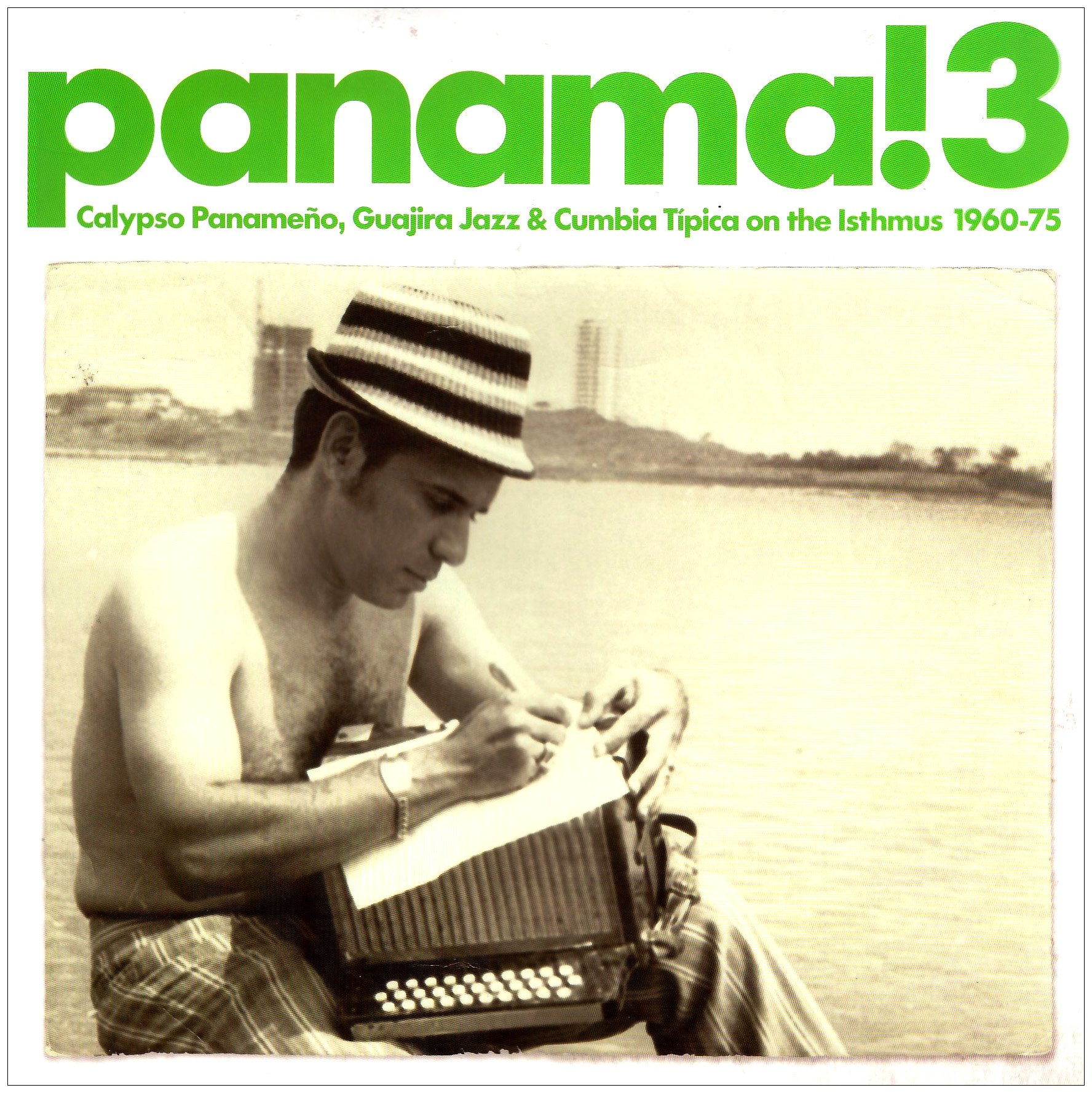 Panama! 3: Calypso Panameno, Guajira Jazz and Cumbia Tipica on Theisthmus 1960-1975 [Vinyl]
