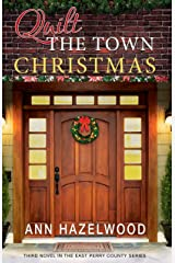 Quilt The Town Christmas: East Perry County Series Book 3 of 5 Paperback