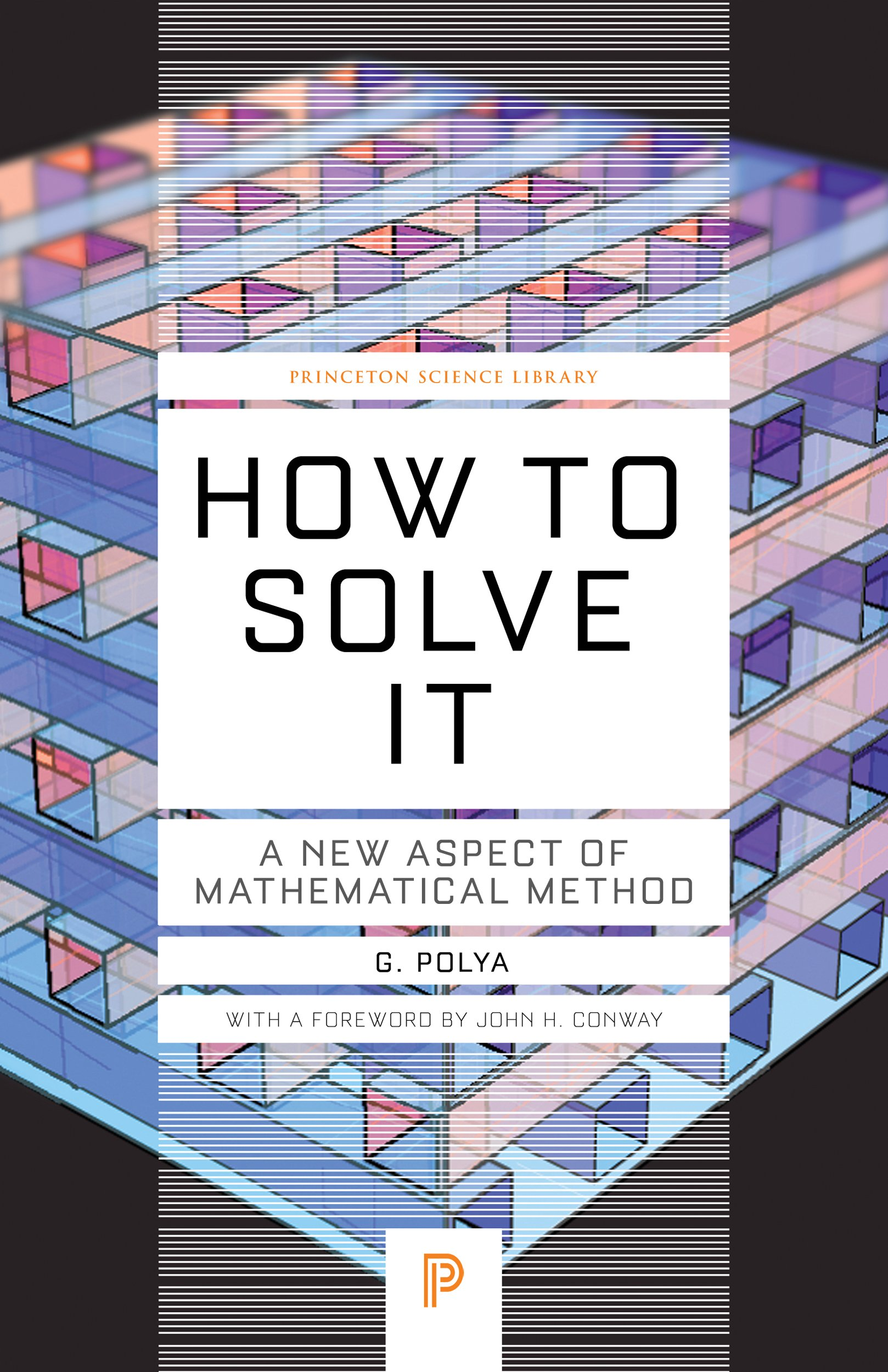 How To Solve It: A New Aspect Of Mathematical Method (princeton Science  Library): G Polya, John H Conway: 9780691164076: Amazon: Books