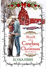 Stuck with a Cowboy for Christmas: A Short and Sweet Holiday Romance Kindle Edition