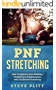 PNF Stretching: How To Improve Your Mobility, Flexibility & Rehabilitation with Facilitated Stretching