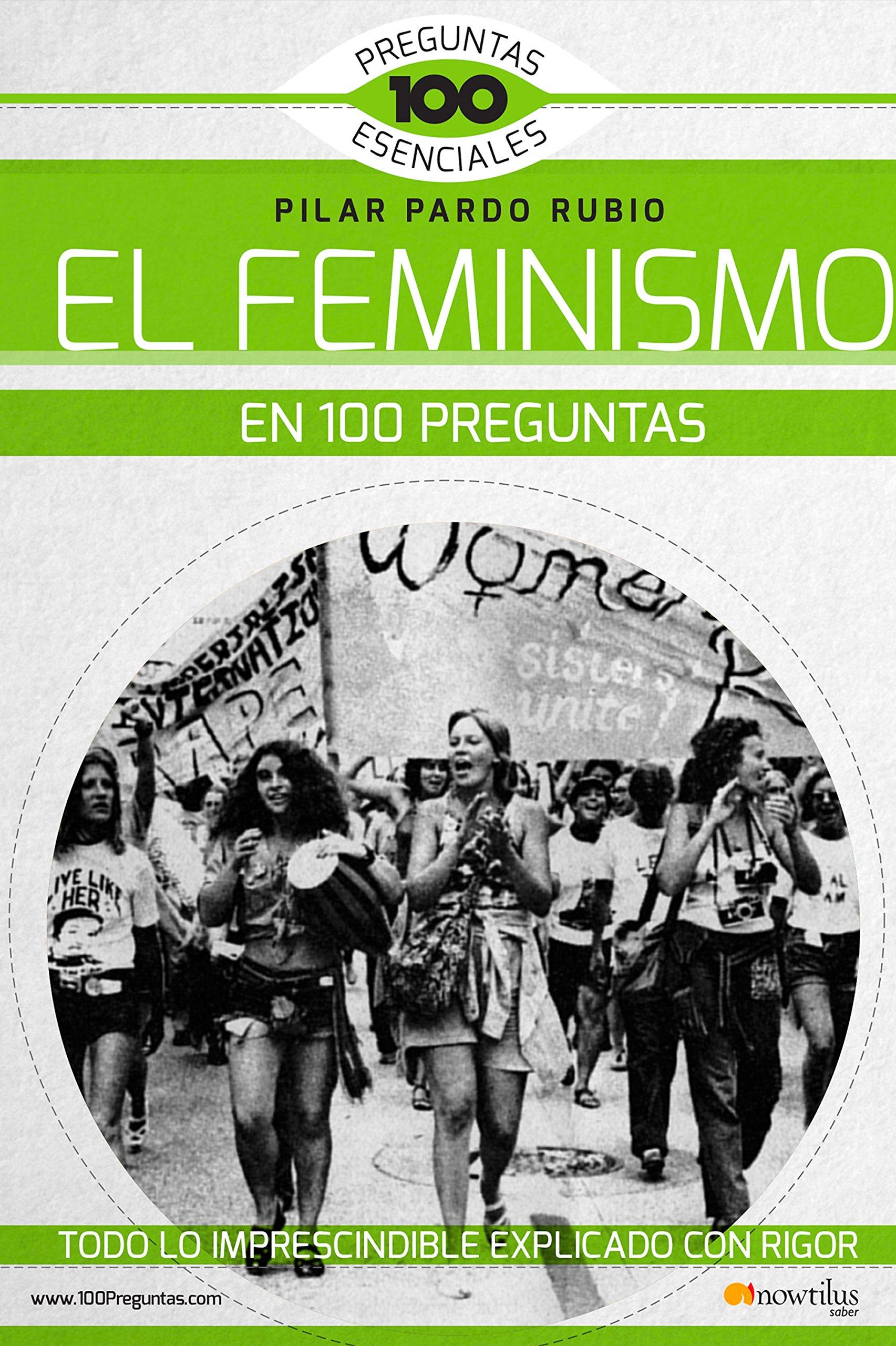 El Feminismo en 100 preguntas 100 Preguntas Esenciales: Amazon.es: Pilar Pardo Rubio: Libros