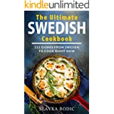 The Ultimate Swedish Cookbook: 111 Dishes From Sweden To Cook Right Now (World Cuisines Book 14)