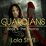 Guardians: The Shoma: The Guardians Series, Book 6, Part 1