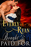 Bought and Paid For: Historical Erotic Romance