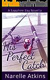 His Perfect Catch: A Sapphire Bay Novella