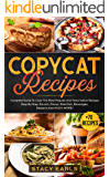 Copycat Recipes: Complete Guide To Cook The Most Popular And Tasty Italian Recipes Step By Step. Brunch, Dinner, Side…