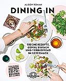 Dining In: Freche Rezepte genial einfach und verblüffend im Geschmack (German Edition)