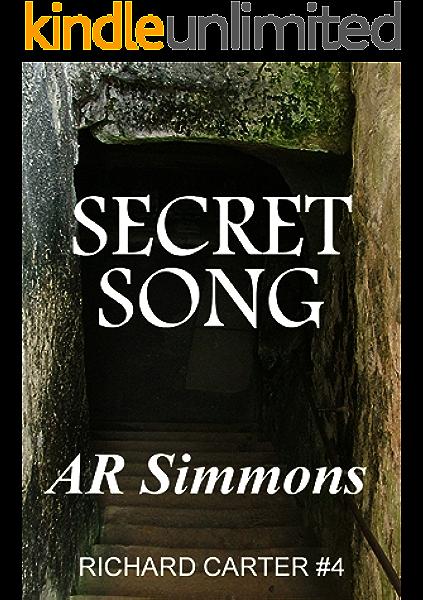Secret Song The Richard Carter Novels Book 4 Kindle Edition By Simmons Ar Mystery Thriller Suspense Kindle Ebooks Amazon Com