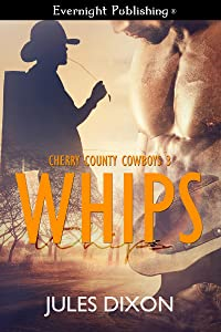 Whips (Cherry County Cowboys Book 3)