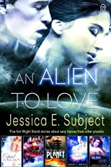 An Alien to Love: Five Hot 1Night Stand Stories Kindle Edition