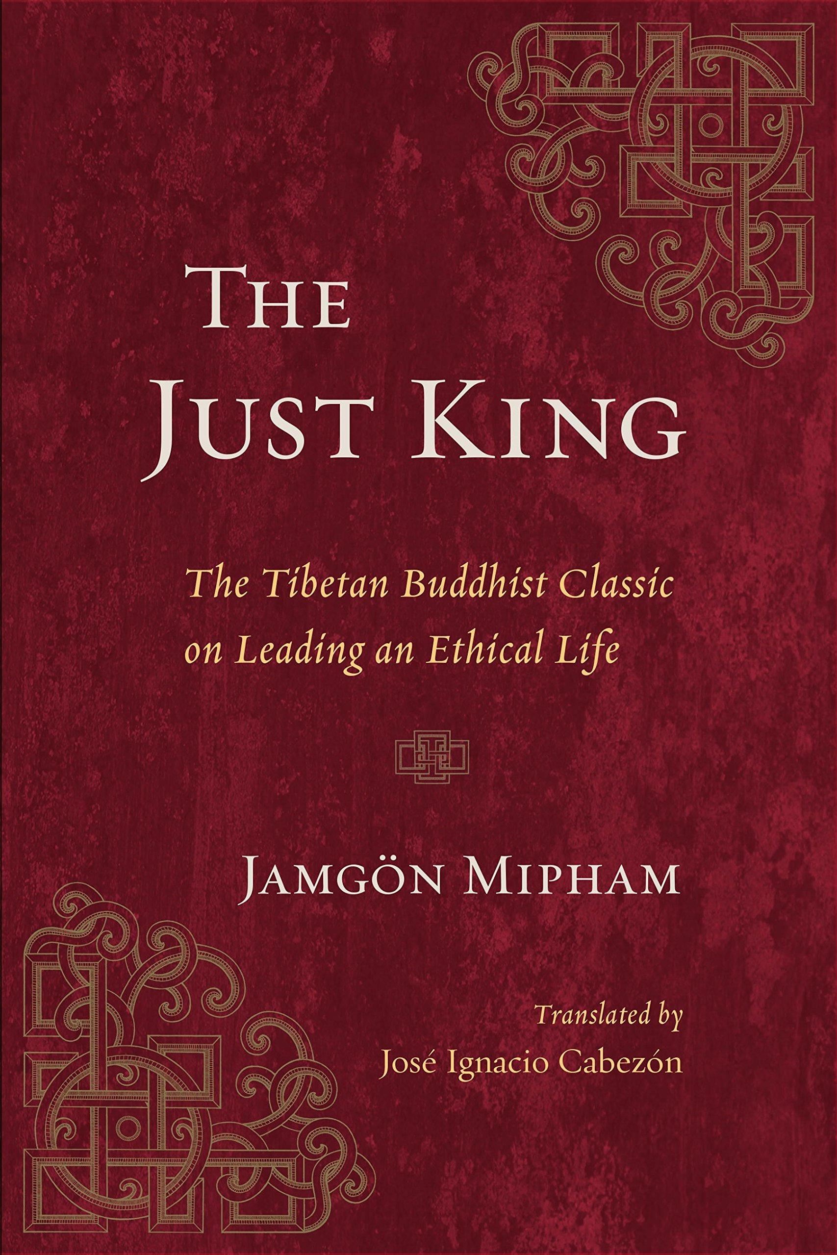 Amazon the just king the tibetan buddhist classic on leading amazon the just king the tibetan buddhist classic on leading an ethical life 9781611804966 jamgon mipham jose ignacio cabezon books fandeluxe Image collections