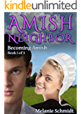 Amish Neighbor Volume One: Becoming Amish