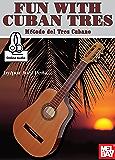 Fun With Cuban Tres: Metodo del Tres Cubano (English Edition)