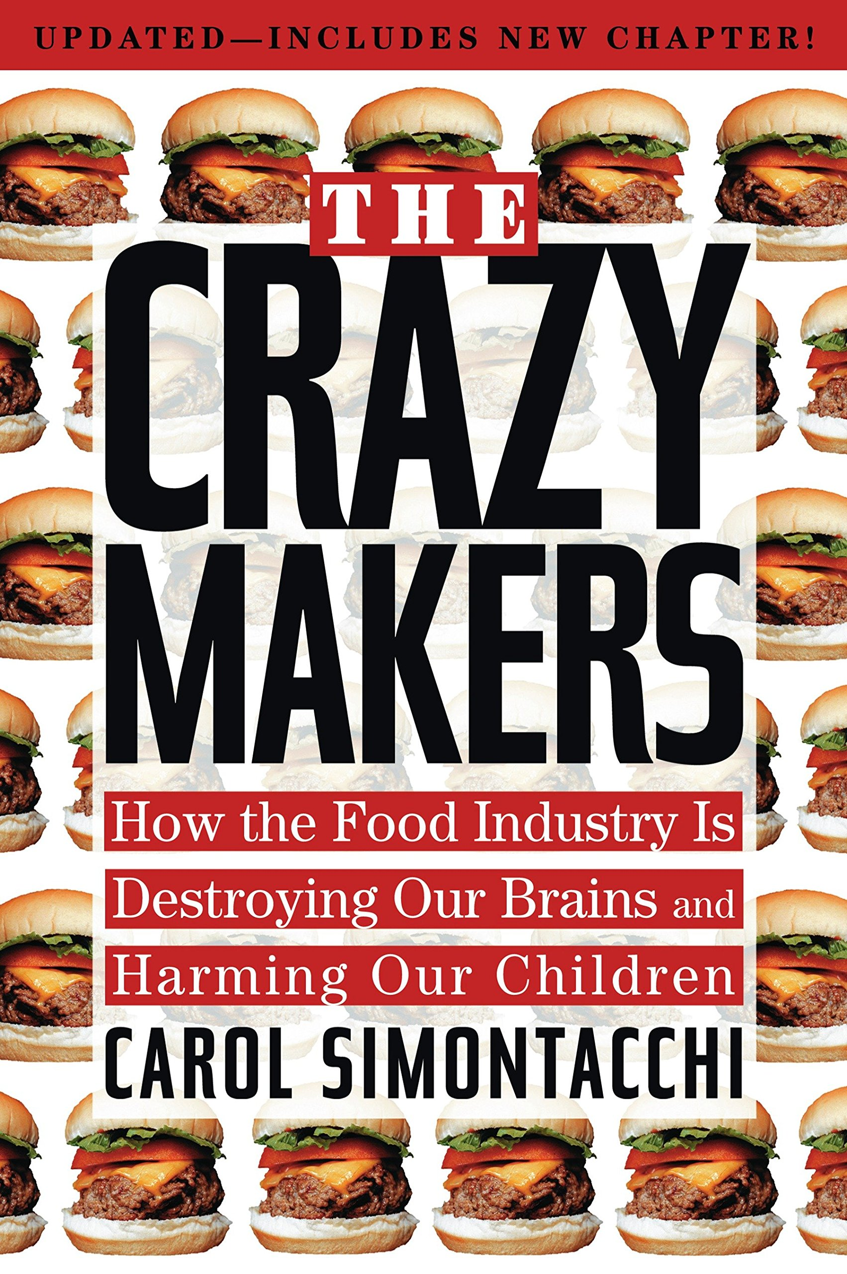 The crazy makers how the food industry is destroying our brains and the crazy makers how the food industry is destroying our brains and harming our children carol simontacchi 9781585426263 amazon books fandeluxe Gallery