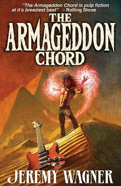 The Armageddon Chord Jeremy Wagner 9780983129776 Amazon Com Books